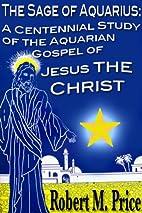 The Sage of Aquarius: A Centennial Study of…