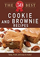 The 50 Best Cookies and Brownies Recipes:…