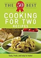 The 50 Best Cooking For Two Recipes: Tasty,…