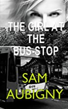 The Girl at the Bus-Stop by Sam Aubigny