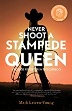 Never Shoot a Stampede Queen: A Rookie…