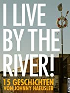 I live by the river! - 15 Geschichten by…