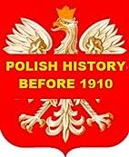 Polish History before 1910 by Robert Nisbet…