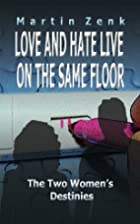 Love And Hate Live On The Same Floor,The Two…