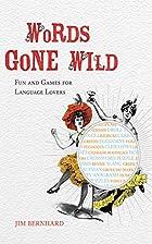 Words Gone Wild: Puns, Puzzles, Poesy,…