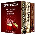 Trifecta by Pamela M. Richter