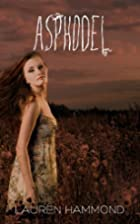 Asphodel (The Underworld Trilogy) by Lauren…