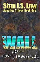WALL - Love, Sex and Immortality (Aquarius…