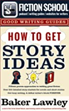 297 Story Ideas for Novels and Short Fiction…