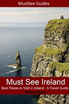 Places in Ireland a Visitor Must See - A…