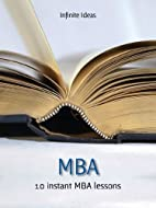MBA: 10 instant MBA lessons by Infinite…