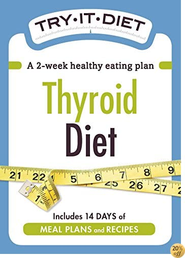Try-It Diet: Thyroid Diet: A two-week healthy eating plan (Try-It Diets)