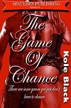 The Chance Series Anthology by Kole Black