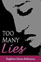 Too Many Lies by Daphine Glenn Robinson