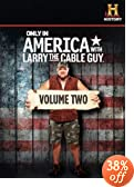 Only in America with Larry the Cable Guy Volume 2
