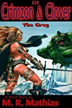 Crimzon & Clover III - The Grog by M. R.…
