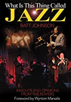 What Is This Thing Called Jazz?: Insights…