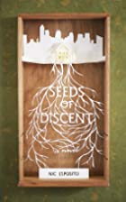 Seeds of Discent by Nic Esposito
