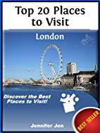 Top 20 Places to Visit: London by Jennifer…