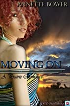 Moving On - A Prairie Romance by Annette…