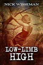 Low-Limb High by Nick Wisseman