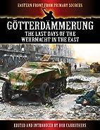 Götterdämmerung - The Last Days of the…