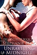 Unraveling Midnight by Stephanie Beck