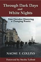 Through Dark Days and White Nights: Four…