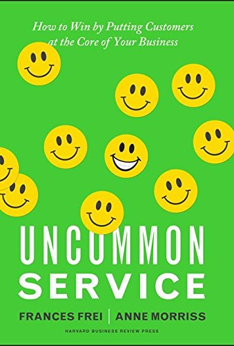 uncommon-service-how-to-win-by-putting-customers-at-the-core-of-your-business