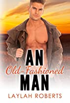An Old-Fashioned Man by Laylah Roberts