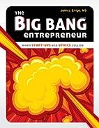 The Big Bang Entrepreneur: When Start-ups…