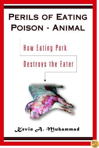 Perils of Eating Poison-Animal: How Eating Pork Destroys the Eater