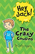 Hey Jack!: The Crazy Cousins by Sally Rippin