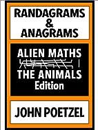 Randagrams & Anagrams The Animals, Brain…