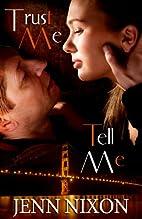 Trust Me, Tell Me by Jenn Nixon