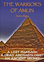 The Warriors of Amun by Andrew Rigby