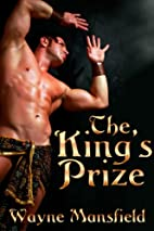 The King's Prize by Wayne Mansfield