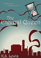 The Eternal Queen by K.S. Lewis