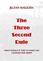 The Three Second Rule by Jillyan Marsden