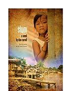 Slum: a Novel (Slum Trilogy) by Dan Carroll