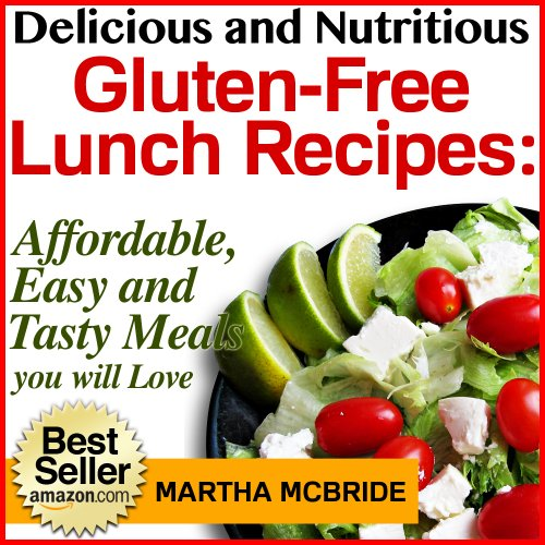 delicious-and-nutritious-gluten-free-lunch-recipes-affordable-easy-and-tasty-meals-you-will-love-bestselling-gluten-free-recipes-book-2