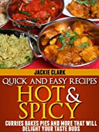 Quick and Easy Recipes - Hot and Spicy…