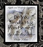 Do You Need a Hug from Heaven? (Angels,…