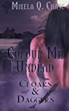 Colour Me Undead by Mikela Q. Chase