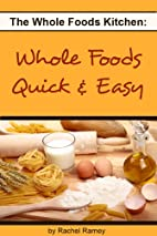 Whole Foods Quick & Easy (The Whole Foods…