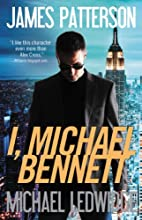 I, Michael Bennett - Free Preview: The first…