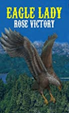 Eagle Lady by Rose Victory