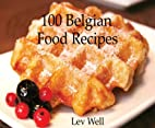 100 Belgian Food Recipes by Lev Well