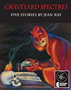 Graveyard Spectres: Five Stories by Jean Ray…