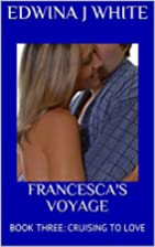Francesca's Voyage (Cruising to Love) by…